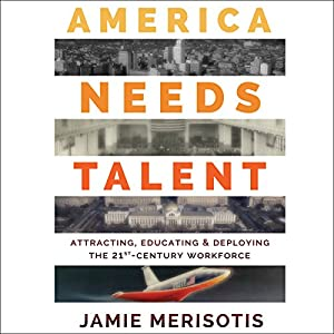 America Needs Talent Audiobook