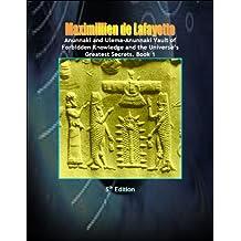 Anunnaki and Ulema-Anunnaki Vault of Forbidden Knowledge and the Universe's Greatest Secrets. 5th Edition. Book 1 (Anunnaki & Ulema Secrets and Civilization)