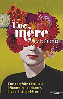 Une mère, Palomas, Alejandro