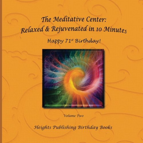 The Meditative Center: Relaxed & Rejuvenated in 10 Minutes  Happy 71st Birthday!: Exceptionally beautiful birthday gift, in Novelty & More, brief ... birthday card, in Office, in All Departments