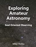 img - for Exploring Amateur Astronomy: Goal Oriented Observing book / textbook / text book