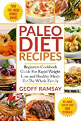 Paleo Diet Recipes: Beginners Cookbook Guide For Rapid Weight Loss and Healthy Meals For the Whole Family Paperback