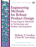 Engineering Methods for Robust Product Design : Using Taguchi Methods in Technology and Product Development (paperback), Fowlkes, William Y. and Creveling, Clyde M., 0133007030