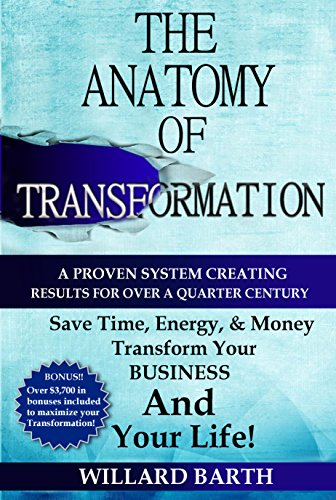 The Anatomy of Transformation: A Proven System Creating Results For Over A Quarter Century cover