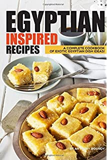 Food fit for pharaohs an ancient egyptian cookbook amazon egyptian inspired recipes a complete cookbook of exotic egyptian dish ideas forumfinder Images