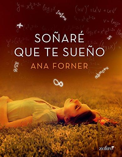 Soñaré que te sueño (Spanish Edition)