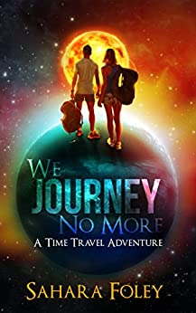 We Journey No More by [Foley, Sahara]