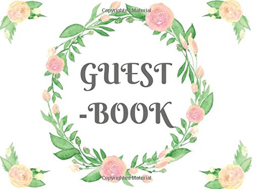 Guest Book: Guest Book: Elegant Floral Celebrations Occasions Guest Book / Guest Books (101 Pages) Perfec For Birthday, Bridal Shower, Wedding, Baby ... Service and Family Reunion And Parties.