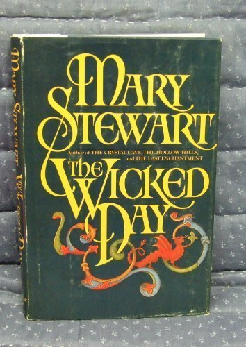 The Wicked Day 1st edition by Stewart, Mary published by William Morrow