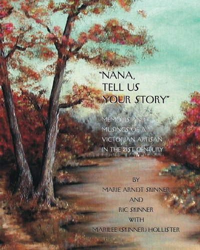 """Nana, tell us your story"": Memoirs and Musings of a Victorian Artisan in the 21st Century pdf"