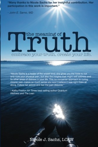 The Meaning of Truth: embrace your truth. create your life.