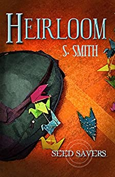 Heirloom (Seed Savers Book 3) by [Smith, S.]