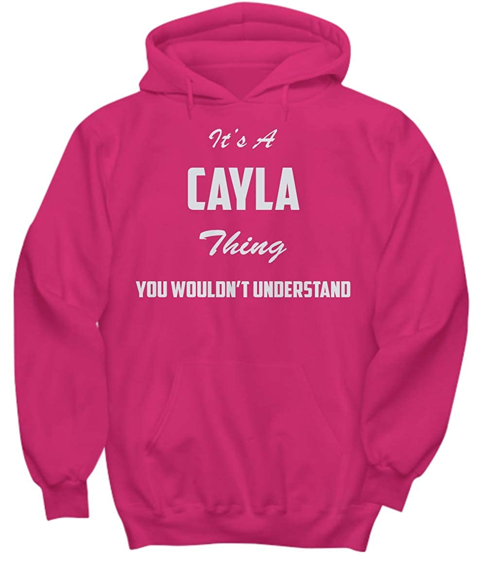 You Wouldnt Understand Hoodie baken Its A Cayla Thing