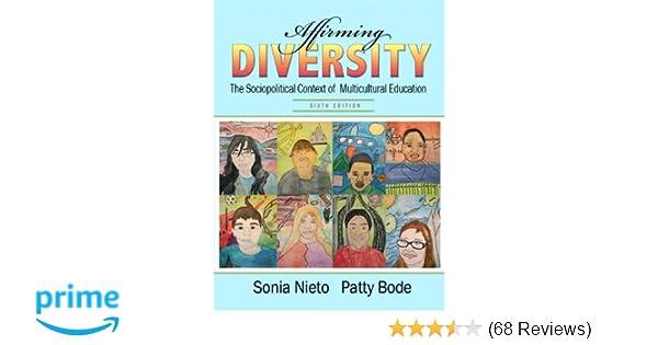 Affirming diversity the sociopolitical context of multicultural affirming diversity the sociopolitical context of multicultural education 6th edition sonia nieto patty bode 9780131367340 amazon books fandeluxe Gallery