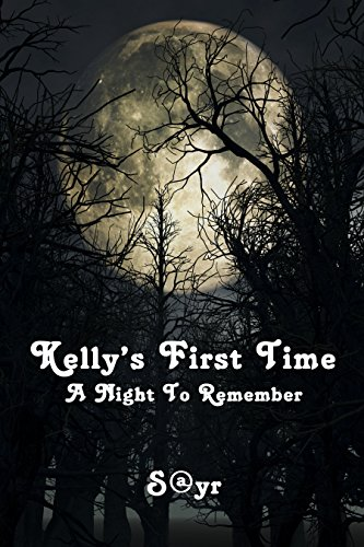 Kelly's First Time: A Night to Remember by [S@yr]