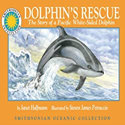 Dolphin's Rescue: The Story of the Pacific White-Sided Dolphin