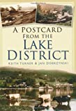 A Postcard from the Lake District, Jan Dobrzynski and Keith Turner, 0752456261