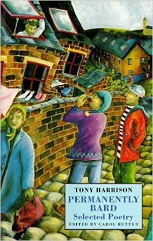 Permanently Bard: Selected Poetry by Tony Harrison (1995-04-07)