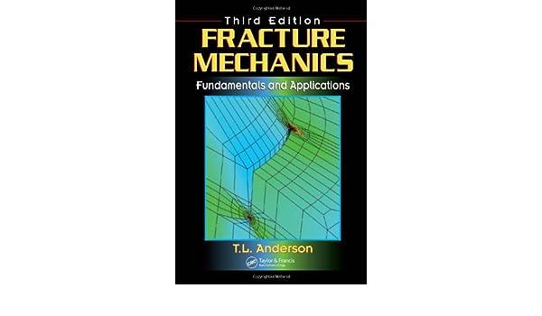 Fracture Mechanics: Fundamentals and Applications, Third Edition: Amazon.es: Ted L. Anderson, T. L. Anderson: Libros en idiomas extranjeros