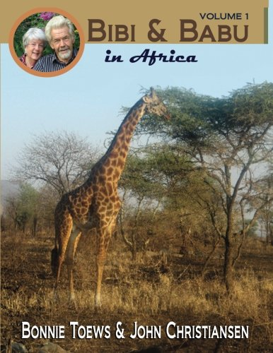 Bibi & Babu in Africa (Bibi & Babu Travel Series) (Volume 1)