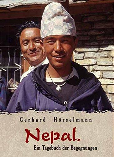 Nepal: Ein Tagebuch der Begegnungen