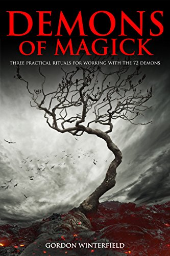 Demons of Magick: Three Practical Rituals for Working with The 72 Demons (English Edition)