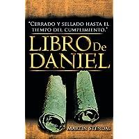 Libro De Daniel: Cerrado Y Sellado Hasta El Tiempo Del Cumplimiento (Spanish Edition)
