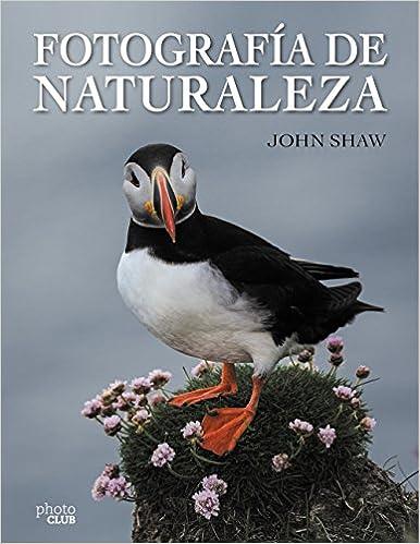 Fotografía de Naturaleza, de John Shaw