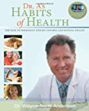 Dr. A's Habits of Health, Lane S. Anderson and Wayne Scott Andersen, 0981914608