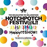 THE IDOLM@STER 765 MILLIONSTARS HOTCH POTCH FESTIV@L!! HAPPY!でSHOW!