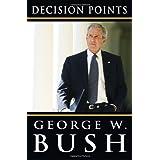 Decision Points ~ George W. Bush