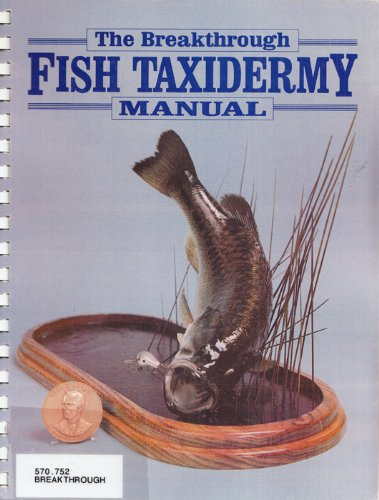 Breakthrough Fish Taxidermy Manual