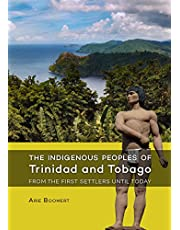 The indigenous peoples of Trinidad and Tobago from the first settlers until today