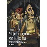 Viaje al centro de la tierra (La brújula y la veleta) (Spanish Edition)