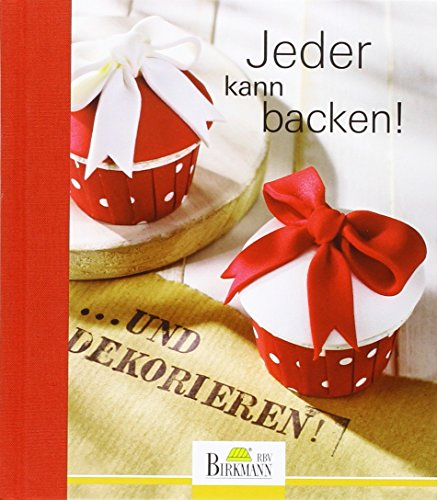 Jeder kann backen!.. und dekorieren: 98 Seiten