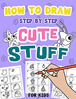 How To Draw Step By Step Cute Stuff For Kids Things To Draw 100