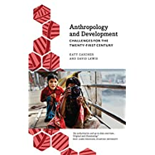 Anthropology and Development : Challenges for the Twenty-First Century (Anthropology, Culture & Society)