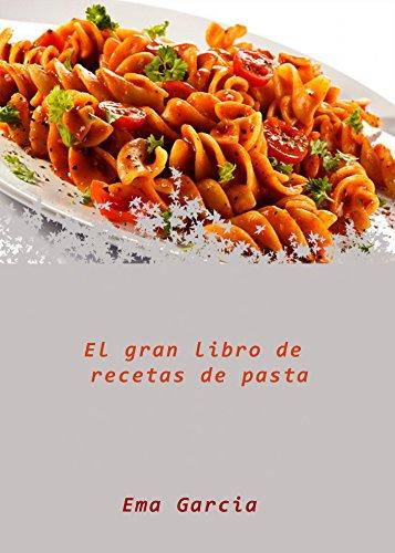 Amazoncom El Gran Libro De Recetas De Pasta Spanish