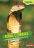 img - for King Cobras: Hooded Venomous Reptiles (Comparing Animal Traits) book / textbook / text book