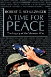 A Time for Peace, Robert D. Schulzinger, 0195071905