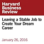 Leaving a Stable Job to Create Your Dream Career | Monique Valcour