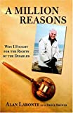 img - for A Million Reasons: Why I Fought for the Rights of the Disabled by Alan LaBonte (2006-06-30) book / textbook / text book