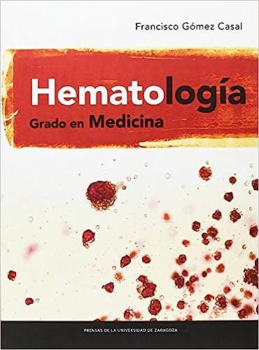 Hematología, grado en medicina de Francisco Gómez Casal