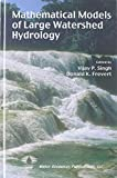 Mathematical Models of Large Watershed Hydrology 9781887201346