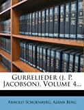 Gurrelieder , Volume 4..., Arnold Schoenberg and Alban Berg, 127223021X