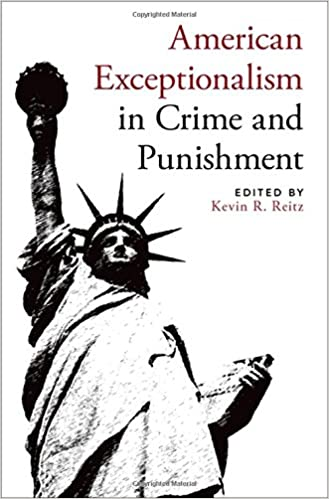 american exceptionalism in crime and punishment kevin r reitz  american exceptionalism in crime and punishment 1st edition