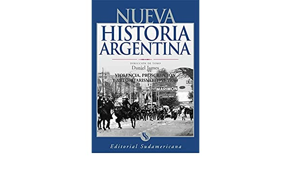 Amazon.com: Violencia, proscripción y autoritarismo 1955-1976: Nueva Historia Argentina Tomo IX (Spanish Edition) eBook: Daniel James: Kindle Store