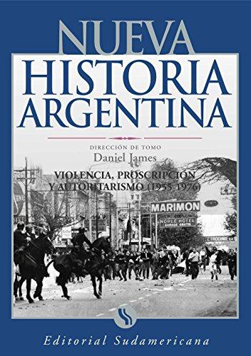 Violencia, proscripción y autoritarismo 1955-1976: Nueva Historia Argentina Tomo IX (Spanish