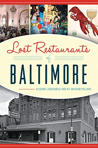 Lost Restaurants of Baltimore (American Palate) (Pollard Cookbook)