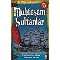 Muhteşem Sultanlar Osmanlı Günlükleri 3